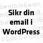 Sikr din email i WordPress